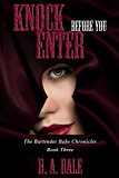 Knock Before You Enter (The Bartender Babe Chronicles Book 3)