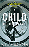 A Child Of Our Time (The Veil Book 2)