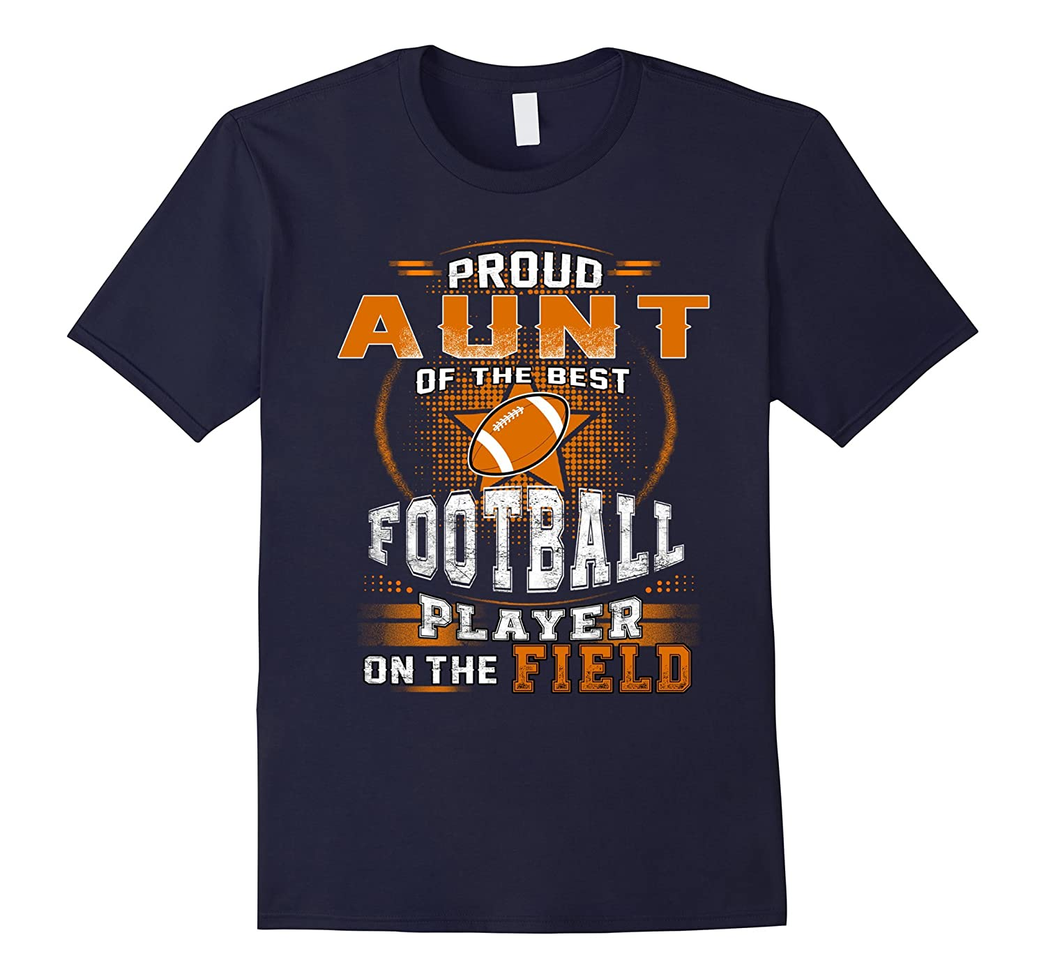 Funny father shirt Proud aunt of the best footbal on field