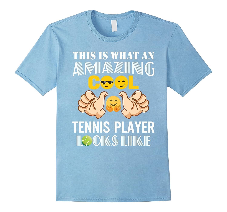 Amazing Cool Tennis Player Looks Like T-Shirt Gift