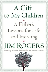 A Gift to My Children: A Father's Lessons for Life and Investing Hardcover