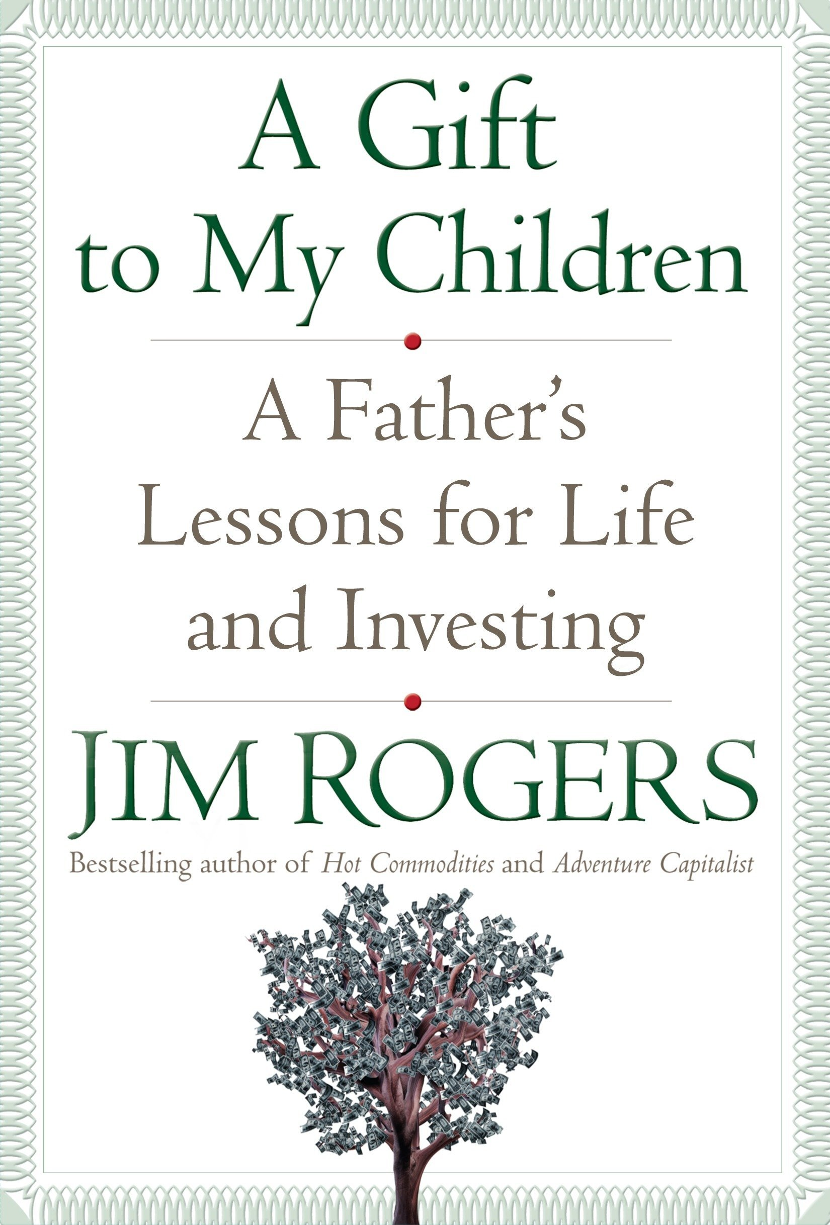 Read Online A Gift to My Children: A Father's Lessons for Life and Investing pdf epub