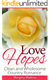 Love Hopes: Clean and Wholesome Country Romance