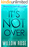 IT'S NOT OVER (Eva Rae Thomas Mystery Book 6)
