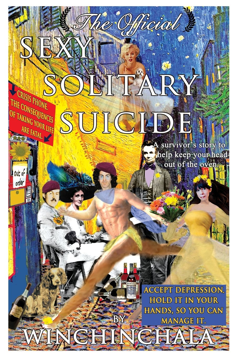 The Official Sexy Solitary Suicide: a survivor's story to help keep your  head out of the oven.: Winchinchala Winchinchala: 9781889768304:  Amazon.com: Books