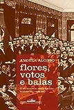 Flores, votos e balas: O movimento abolicionista brasileiro (1868-88)