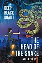 The Head of the Snake: Deep Black Road 1 Kindle Edition