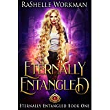 Eternally Entangled: A Rapunzel Reimagining told in the Seven Magics Academy World