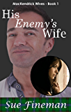 His Enemy's Wife (MacKendrick Wives Book 1)