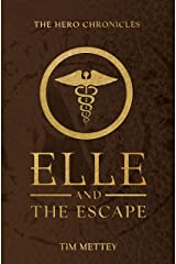Elle and the Escape:The Hero Chronicles (Volume 4.5) Kindle Edition