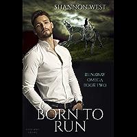 Born To Run (Runaway Omega Book 2) book cover