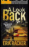 A Look Back - The Sergeant Brad Braun Series, Book 3