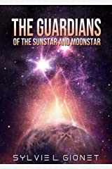 The Guardians of the Sunstar and Moonstar Kindle Edition