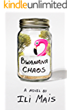 Bwanana Chaos: A Novel