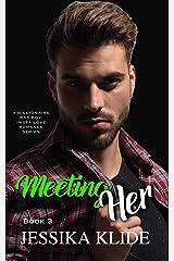 Meeting Her: A Billionaire Bad Boy Insta-love Romance Series (Siri's Heart Book 3) Kindle Edition