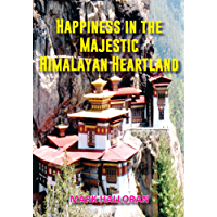 Happiness in the Majestic Himalayan Heartland