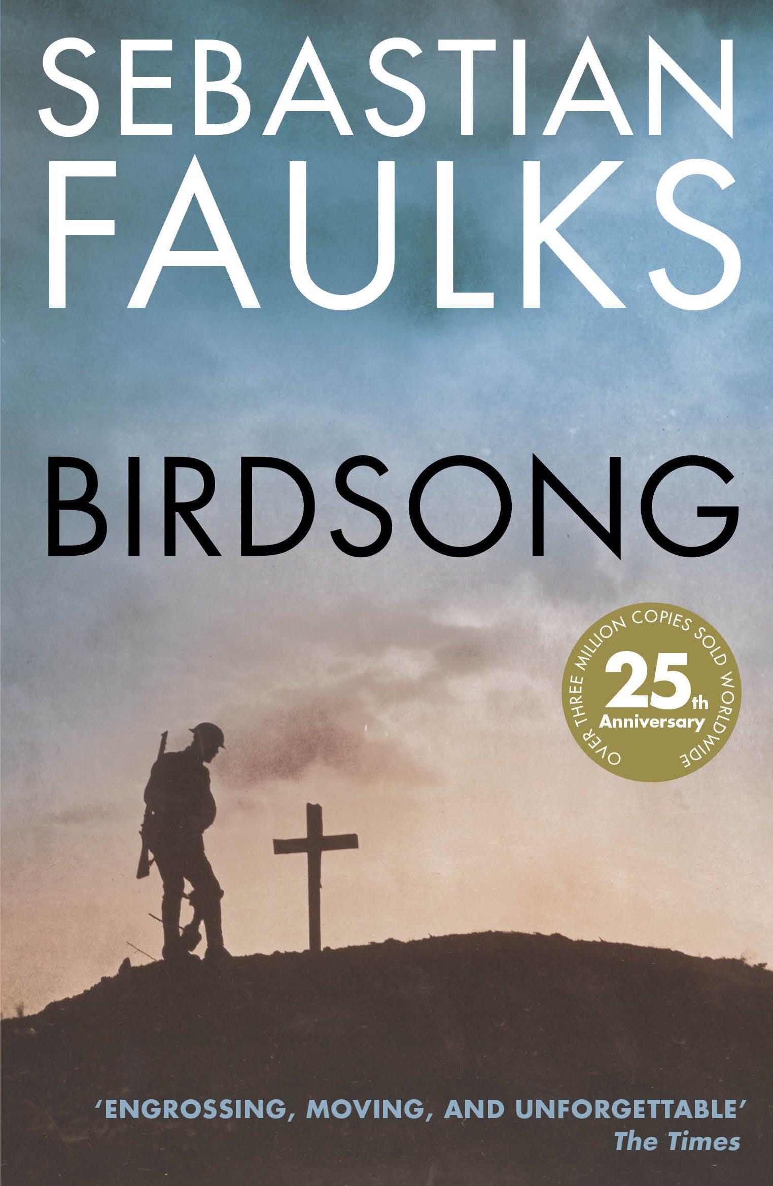 Birdsong: Amazon.co.uk: Faulks, Sebastian: 9781784700034: Books