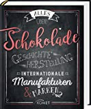 Alles über Schokolade: Geschichte, Herstellung, Internationale Manufakturen & Marken