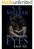 Because Your Eyes Said So: (Lesbian Romance)