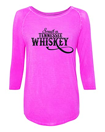 Smooth As Tennessee Whiskey - Ladies 3 4 Length Soft Tee - Neon Pink ... 349ec207b40