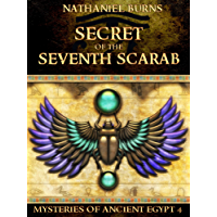 The Secret of the Seventh Scarab: The Fourth Case for Neti-Kerty (Mysteries of Ancient Egypt Book 4) (English Edition)