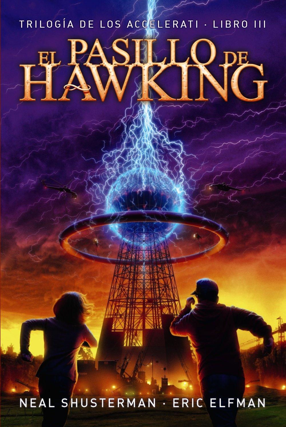 El pasillo de Hawking: Trilogía de los Accelerati, 3 Literatura Juvenil A Partir De 12 Años - Narrativa Juvenil: Amazon.es: Eric Elfman, Neal Shusterman, ...