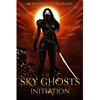 Sky Ghosts: Initiation (Sky Ghosts Series Book 1) (English Edition)