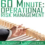 60 Minute Operational Risk Management: 60 Minute Guides