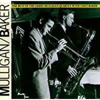 The Best Of The Gerry Mulligan Quartet with Chet Baker