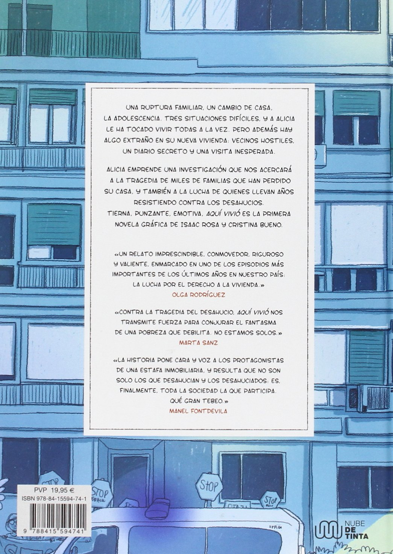 Aquí vivió: Historia de un desahucio: Amazon.es: Isaac Rosa, Cristina Bueno: Libros