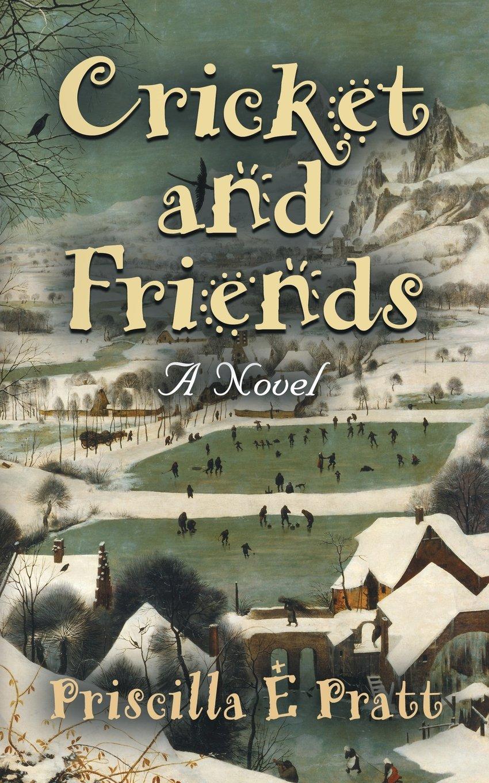 Cricket And Friends: A Novel Pdf Ebook | Premonstrant Free Books Index
