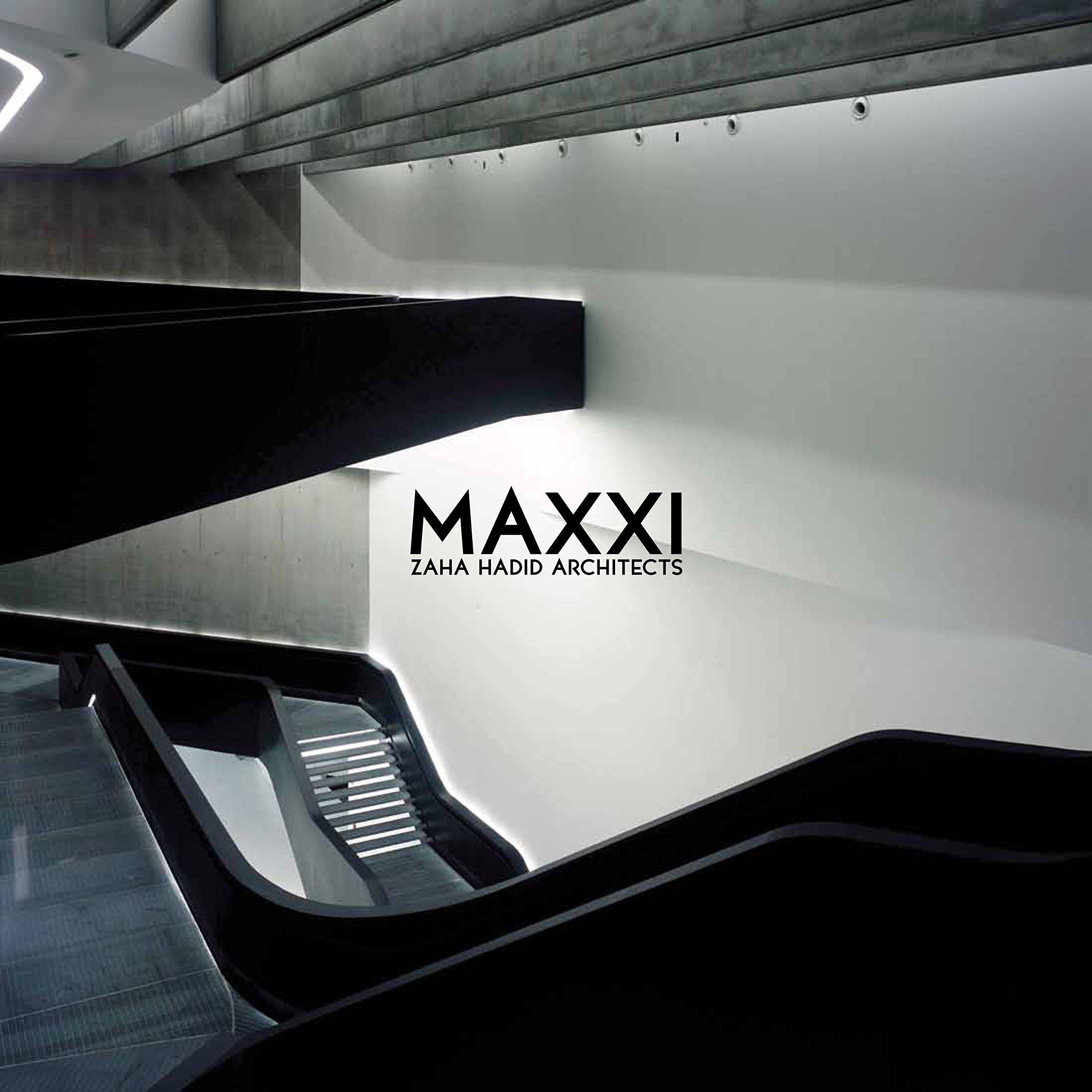 Read Online MAXXI: Zaha Hadid Architects: Museum of XXI Century Arts PDF