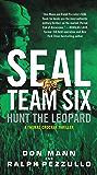 SEAL Team Six: Hunt the Leopard (A Thomas Crocker Thriller Book 8)
