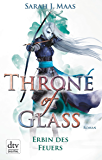 Throne of Glass 3 - Erbin des Feuers: Roman (German Edition)
