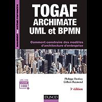 TOGAF, Archimate, UML et BPMN - 3e éd. (Management des systèmes d'information)