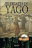 El Desafío de Yago: En busca de las Fuentes del Talento