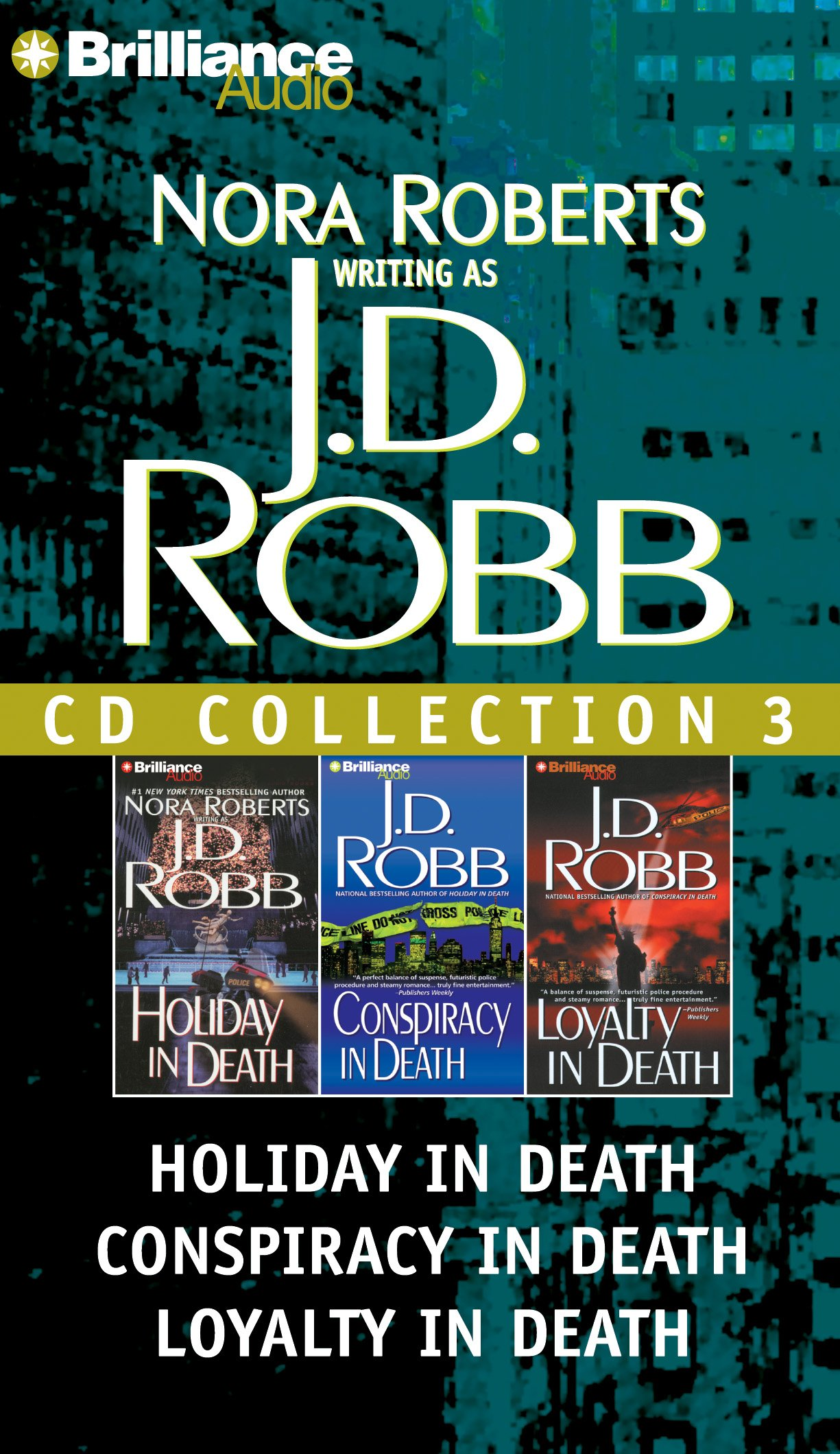J. D. Robb CD Collection 3: Holiday in Death, Conspiracy in Death, Loyalty in Death (In Death Series) by Brilliance Audio