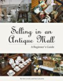 Selling in an Antique Mall: A Beginner's Guide