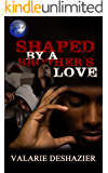 Shaped By A Brother's Love