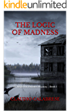 THE LOGIC OF MADNESS: An Inspector Pantaleo Mystery - Book 1 (The Inspector Pantaleo Mysteries)
