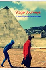Stage Journeys: 10 short plays from New Zealand Kindle Edition