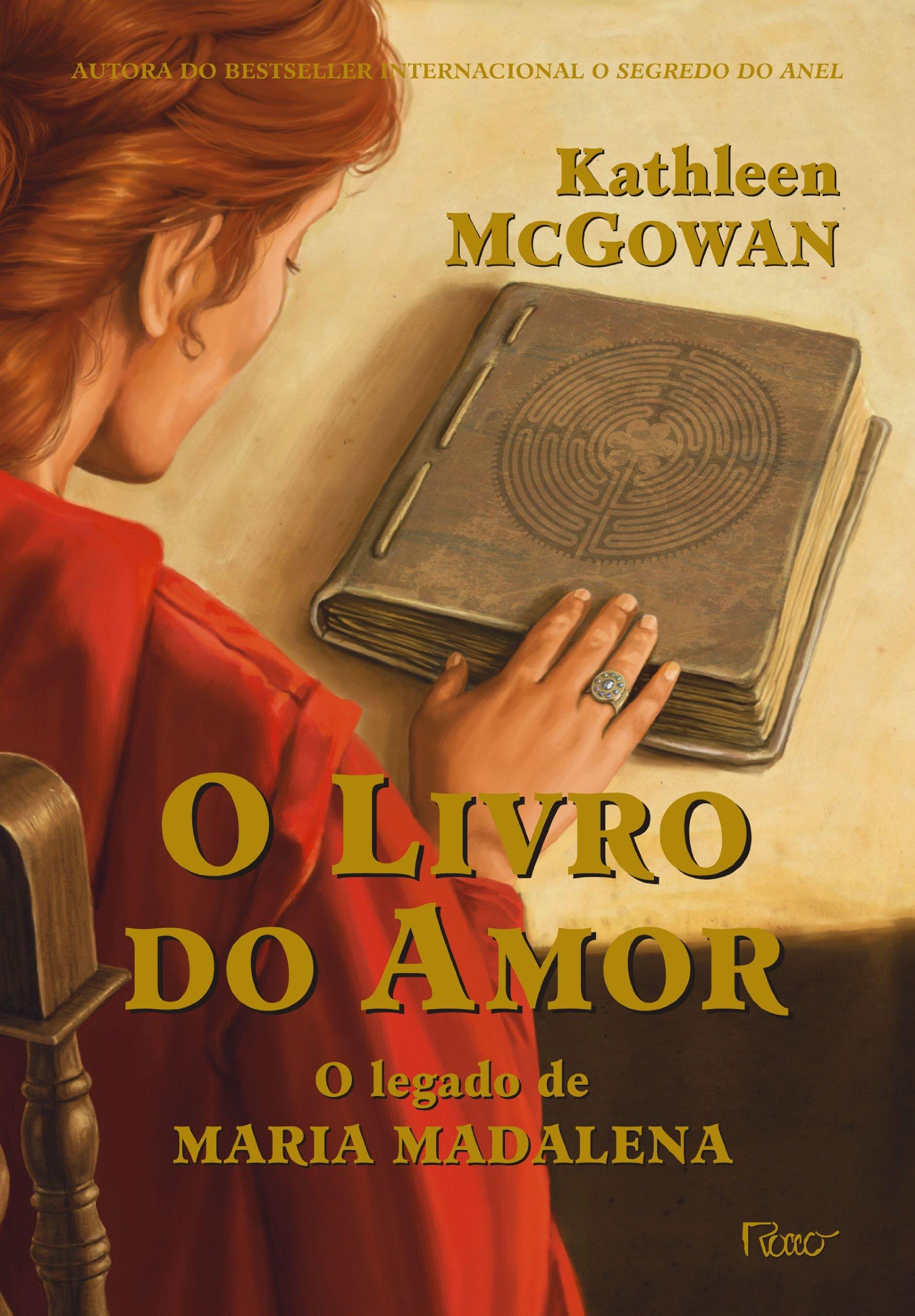 O segredo do anel (o legado de maria madalena #1) kathleen mcgowan.