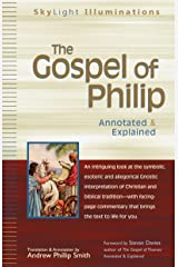 The Gospel of Philip: Annotated & Explained (SkyLight Illuminations) Kindle Edition