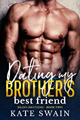 Dating My Brother's Best Friend (Brand Brothers Book 2) Kindle Edition