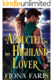 Abducted by her Highland Lover: Scottish Medieval Highlander Romance
