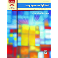 Jazzy Hymns and Spirituals: 11 Piano Arrangements of Traditional Favorites for the Advanced Pianists (Piano) (Sacred… book cover