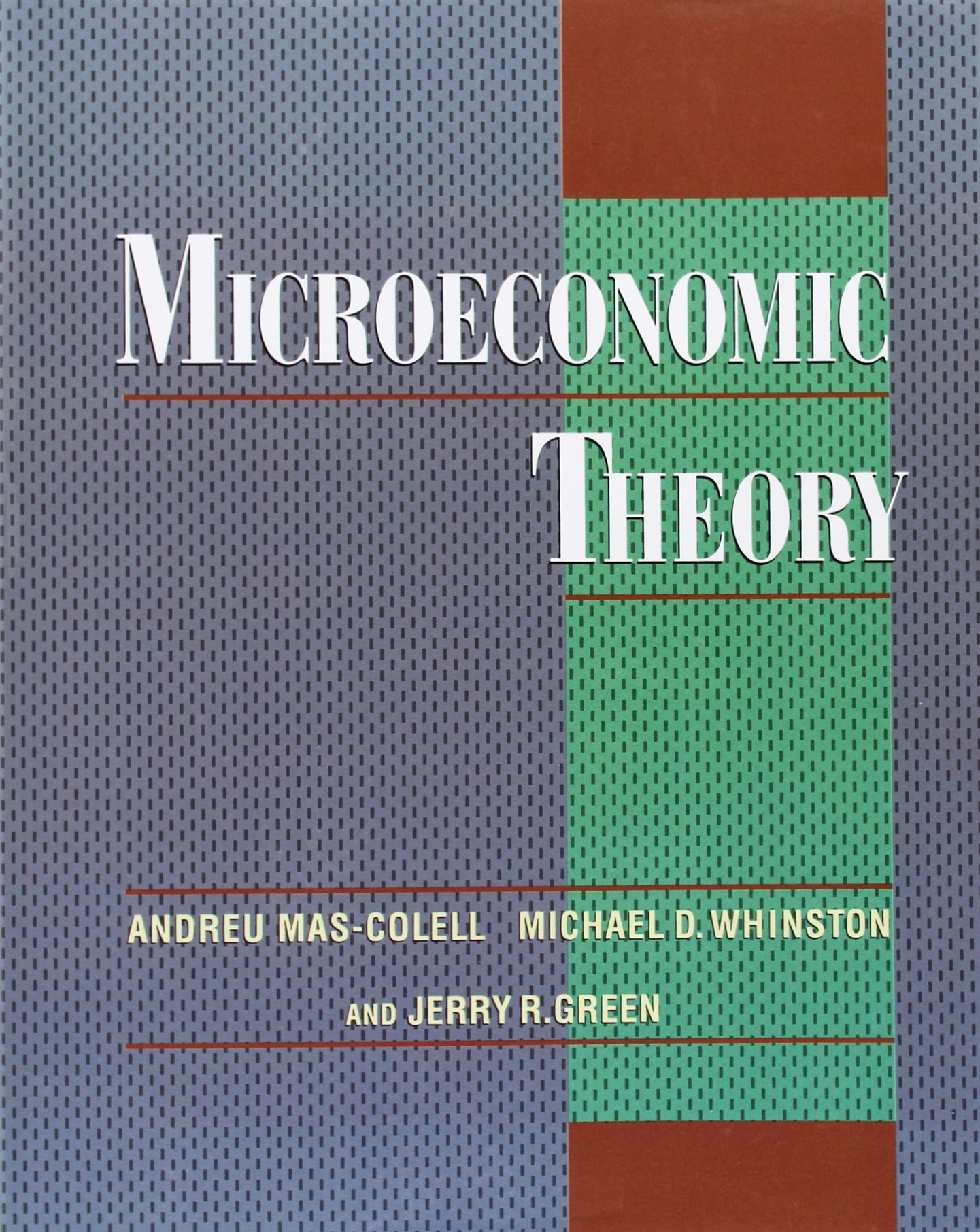 Microeconomic Theory: Amazon.co.uk: Mas-Colell, Andreu, Whinston, Michael  D., Green, Jerry R.: 8601300133041: Books