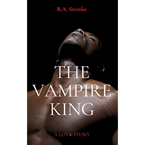 The Vampire King: A Love Story