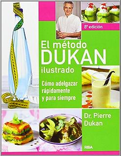 Dieta Dukan | La guía definitiva del método Dukan y la dieta proteica: Aprende cómo perder peso rápidamente y para siempre con la dieta más efectiva para adelgazar (Dukan Diet Spanish Book)