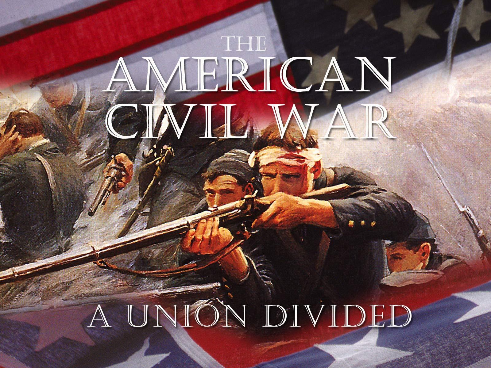 The American Civil War: A Union Divided - Season 1